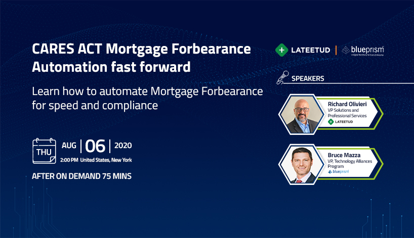 CARES ACT Mortgage Forbearance: Automation fast forward
